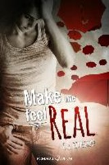 Make me feel Real | C. J. Kingston |