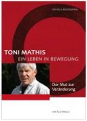 Toni Mathis - Ein Leben in Bewegung