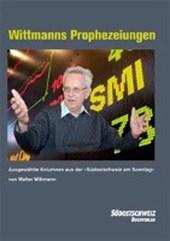 Wittmanns Prophezeiungen