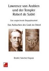 Lawrence von Arabien und der Templer Robert de Sablé
