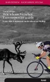 Wie ich aus Versehen Extremsportler wurde