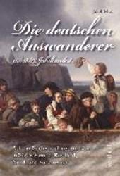Die deutschen Auswanderer - im 18./19. Jahrhundert