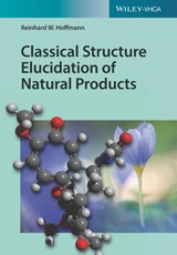 Classical Methods in Structure Elucidation of Natural Products | Reinhard W. Hoffmann |