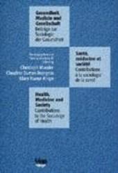 Gesundheit, Medizin und Gesellschaft. Beiträge zur Soziologie der Gesundheit
