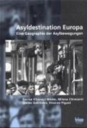 Asyldestination Europa. Eine Geographie der Asylbewegungen
