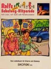 Rolfs neue Schulweg-Hitparade. Mehr Lieder, mehr Spaß, mehr Verkehrssicherheit