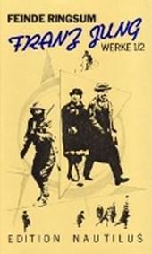 Werke 1/2. Feinde ringsum. Prosa und Aufsätze 1912-63
