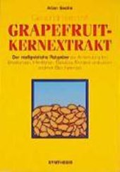 Gesund sein mit Grapefruit-Kernextrakt