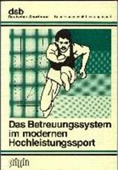 Das Betreuungssystem im modernen Hochleistungssport