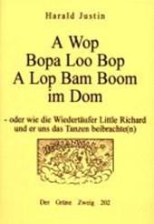 A Wop Bopa Loo Bop A Lop Bam Boom im Dom