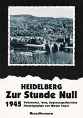 Heidelberg - Zur Stunde Null