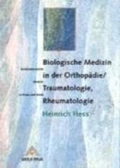 Biologische Medizin in der Orthopädie / Traumatologie, Rheumatologie
