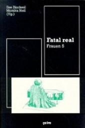 Frauen / Fatal real