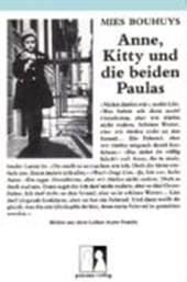 Anne, Kitty und die beiden Paulas. Bilder aus dem Leben Anne Franks