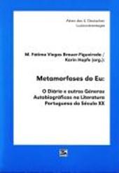 Metamorfoses do Eu. O Diário e outros Géneros Autobiográficos na Literatura Portuguesa do Século XX