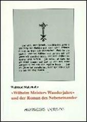Wilhelm Meisters Wanderjahre und der Roman des Nebeneinander