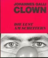 Clown. Die Lust am Scheitern