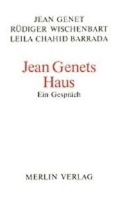 Jean Genets Haus