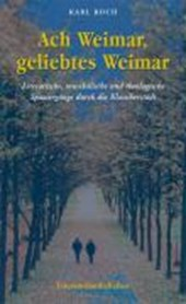 Ach Weimar, geliebtes Weimar