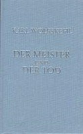 Gesammelte Gedichte / Der Meister und der Tod