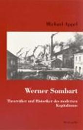 Werner Sombart. Historiker und Theoretiker des modernen Kapitalismus