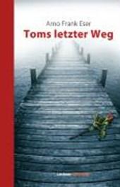 Toms letzter Weg