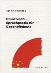 Chinesisch. Sprachpraxis für Geschäftsleute