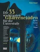 Die dreiunddreißig (33) wichtigsten Gitarrenetüden. Mit CD