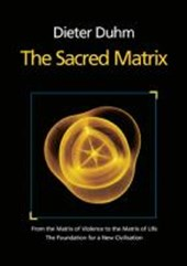 The Sacred Matrix | Dieter Duhm |