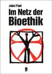 Im Netz der Bioethik