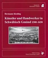 Künstler und Handwerker in Schwäbisch Gmünd 1300-1650