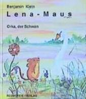 Lena - Maus. Orka, der Schwan