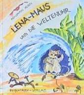 Lena-Maus. Die Weltenuhr