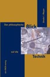 Der philosophische Blick auf die Technik