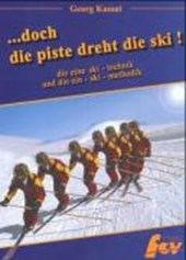 ...doch die Piste dreht die Ski