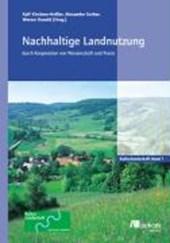 Nachhaltige Landnutzung durch Kooperation von Wissenschaft und Praxis. Teil 1 +