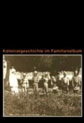 Kolonialgeschichte im Familienalbum