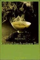 Gesund durch Grünen Tee