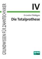 Die Totalprothese IV