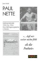 Paul Nette - dass mir weiter nichts fehlt als die Freiheit