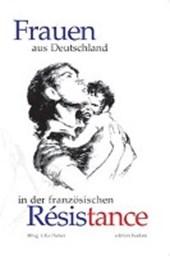 Frauen aus Deutschland in der französischen Résistance