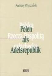 Polen als Adelsrepublik (1454 - 1764)