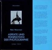 Aspekte und Perspektiven der Photographie