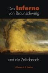 Das Inferno von Braunschweig und die Zeit danach