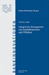 Integriertes Management von Geschäftsprozess- und IT-Risiken