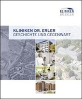 Kliniken Dr. Erler Geschichte und Gegenwart