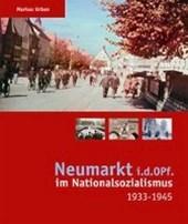 Neumarkt i.d.OPf. im Nationalsozialismus 1933-1945