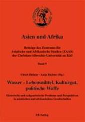 Asien und Afrika 9. Wasser -  Lebensmittel, Kulturgut, politische Waffe