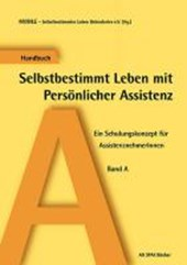 Handbuch A Selbstbestimmt Leben mit Persönlicher Assistenz