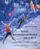 Moderationsfibel - Soziale Kreativitätsmethoden von A bis Z
